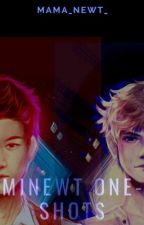 Minewt One-Shots by Mama_Newt_