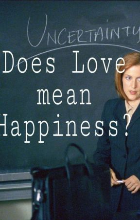 Does Love mean Happiness? by -FreeWriter-