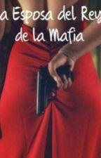 La Esposa del Rey de la Mafia. [ECQNE3] by Enilbi