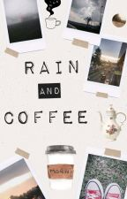 Rain and coffee  by Isrich