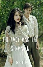 The Lady and The Stranger by Lady_Katia