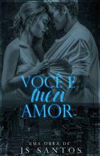 Você é Meu Amor - Duologia Você - Livro 1 by M1st3rius