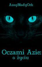 Oczami Azie: o życiu by AzogBladyOrk