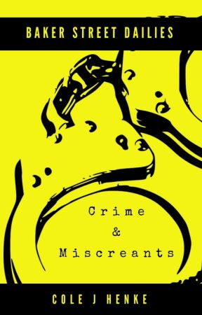 Baker Street Dailies: Crimes and Miscreants by colejhenke