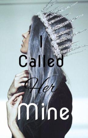 I Called Her Mine by MI_Hook