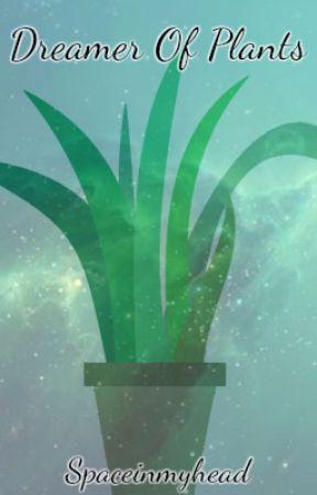 Dreamer of Plants by Spaceinmyhead
