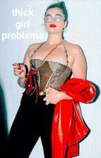Thick Girl Problems by EddiesKaspbraks