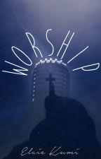 Worship by My_Night_Light