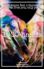 1000 hands • hes + lwt by ouigemma