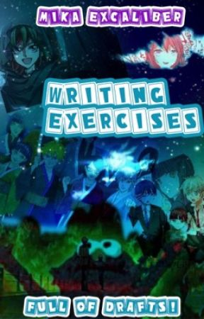 Writing  Exercises! by MikaExcaliber
