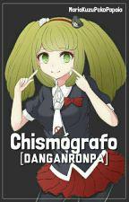 Chismógrafo [Danganronpa] by MariaKuzuPekoPapaia