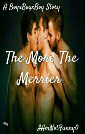 The More The Merrier (bxbxb) by LittleDarkDemon