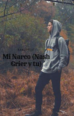 Mi Narco (Nash Grier y Tu) by LisJimin