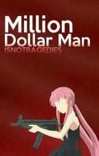 Million Dollar Man | kth + pjm by isnotragedies