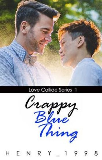 Crappy Blue Thing(boyxboy)(Complete)Love Collide Series 1