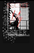 Secret My Sister by Devnsha_17