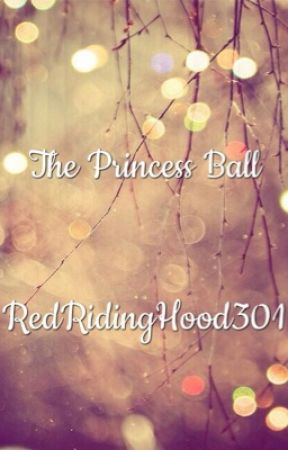 The Princess Ball by RedRidingHood301