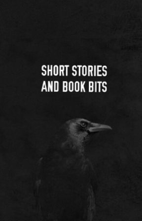 Short Stories and Book Bits by MadeOfShadows