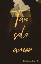 Tan solo amor (Italia #7) by GabysBD