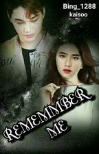 REMEMBER ME (KAISOO) by Bing_1288