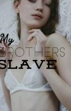 My Brothers Slave (SPG) by DyosangRapist