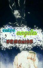 Angeles vs Demonios  by anime_vida