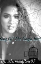 Song Of The Caged Bird  (Ally/You)  by MermaidRose97