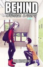 Behind Closed Doors by TierKitchiero