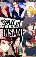All of you are INSANE (Akatsuki and Naruto High School Fanfic) by 7Panda7