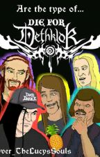 Dethklok Are The Type Of... by Over_TheLucysSouls