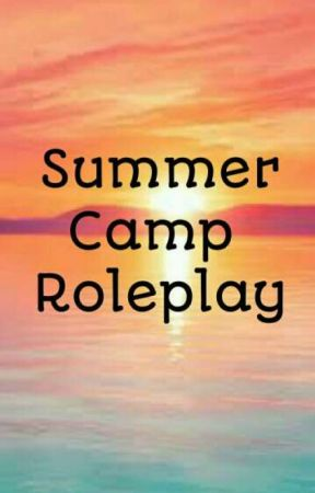 Summer Camp Roleplay by 1EnsignGemma