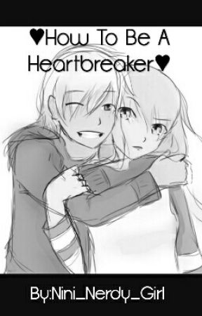 ♥How To Be A Heartbreaker♥ ||Travlyn AU|| by Nini_Nerdy_Girl