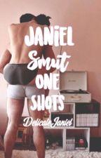 Janiel Smut One-Shots by delicatejaniel