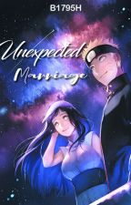 Unexpected Marriage (NaruHina Fanfiction) [Slow Updates] by B1795H
