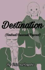 Destination (Fontcest/Sanscest/Papcest) [Lemmon +18] by PrincessRoyal95
