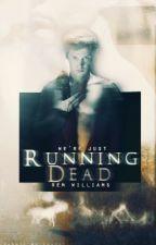 Running Dead by lemvnade