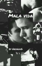 Mala Vida  by GeorgiG