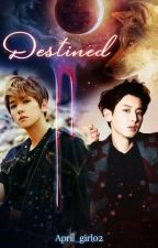 Destined [Editing] by April_girl02