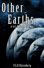 Other Earths - Sci-Fi Short Story by Celledor