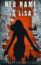 Her Name is LISA by PurpleheartLisa