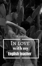 In love with my English teacher by m_oraliza-x