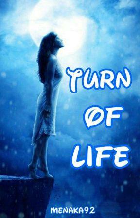 Turn of Life by menaka92
