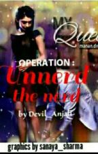 Operation:Unnerd the Nerd by Devil_Anjali