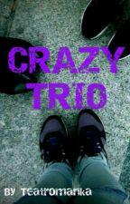 Crazy Trio by Teatromanka