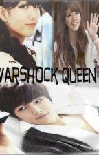 Warshock Queen [HIATUS] by blacklit_