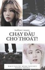 [Edit/Chuyển Ver./BaekYeon] Chạy Đâu Cho Thoát! by Yennhi_3009