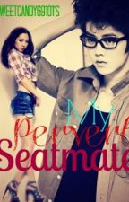 My Pervert Seatmate [Fast UD] by SweetCandy69101