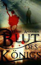 Blut des Königs [KURZ PAUSIERT] by Novize