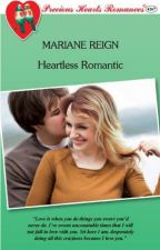 Heartless Romantic (as published by Precious Hearts Romances) by rymahurt