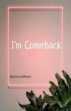 I'm Comeback (Chansoo) by chansoo49